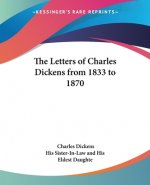 Letters of Charles Dickens from 1833 to 1870