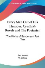 Every Man Out of His Humour, Cynthia's Revels and The Poetaster