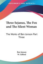 Three Sejanus, The Fox and The Silent Woman