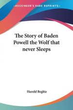 Story of Baden Powell the Wolf That Never Sleeps