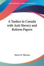 Yankee in Canada with Anti Slavery and Reform Papers