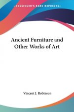 Ancient Furniture and Other Works of Art