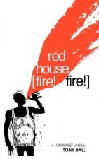 Red House [Fire! Fire!]