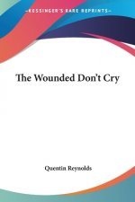 Wounded Don't Cry