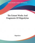 Extant Works And Fragments Of Hippolytus