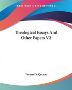 Theological Essays And Other Papers V2