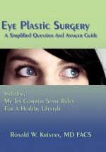 Eye Plastic Surgery a Simplified Question and Answer Guide
