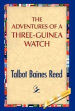 Adventures of a Three-Guinea Watch