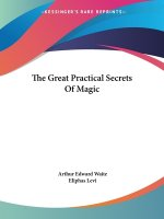 The Great Practical Secrets Of Magic