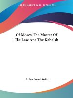 Of Moses, The Master Of The Law And The Kabalah