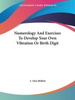 Numerology And Exercises To Develop Your Own Vibration Or Birth Digit
