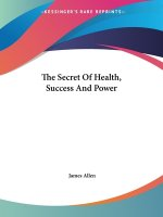 The Secret Of Health, Success And Power