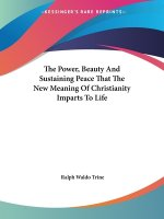 The Power, Beauty And Sustaining Peace That The New Meaning Of Christianity Imparts To Life