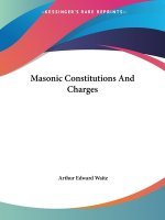 Masonic Constitutions And Charges