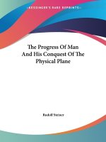 The Progress Of Man And His Conquest Of The Physical Plane
