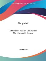 Turgenief: A Master Of Russian Literature In The Nineteenth Century