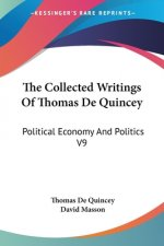 The Collected Writings Of Thomas De Quincey: Political Economy And Politics V9
