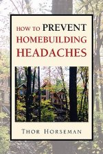 How to Prevent Homebuilding Headaches