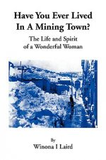 Have You Ever Lived in a Mining Town?