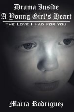 Drama Inside A Young Girl's Heart: The Love I Had For You