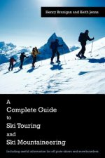 Complete Guide to Ski Touring and Ski Mountaineering