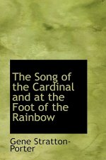 Song of the Cardinal and at the Foot of the Rainbow