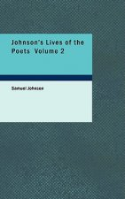 Johnson's Lives of the Poets Volume 2