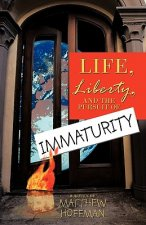 Life, Liberty, and the Pursuit of Immaturity
