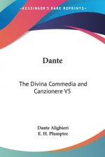 Dante: The Divina Commedia And Canzionere V5