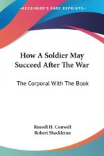 How A Soldier May Succeed After The War: The Corporal With The Book