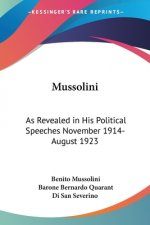 Mussolini: As Revealed In His Political Speeches November 1914- August 1923