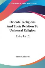 Oriental Religions And Their Relation To Universal Religion: China Part 2