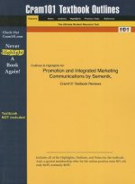 Promotion and Integrated Marketing Communications by Semenik, Cram101 Textbook Outline