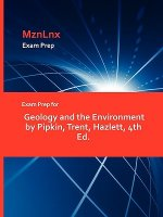 Exam Prep for Geology and the Environment by Pipkin, Trent, Hazlett, 4th Ed.