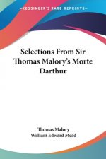 Selections From Sir Thomas Malory's Morte Darthur