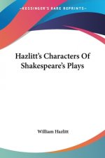 Hazlitt's Characters Of Shakespeare's Plays
