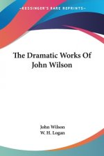 The Dramatic Works Of John Wilson