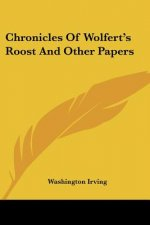 Chronicles Of Wolfert's Roost And Other Papers