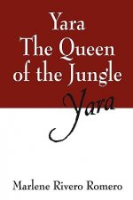 Yara the Queen of the Jungle
