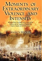 Moments of Extraordinary Violence and Intensity