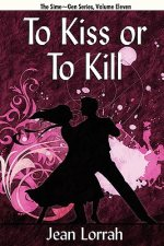 To Kiss or to Kill