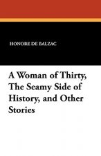 Woman of Thirty, the Seamy Side of History, and Other Stories