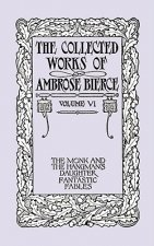 Collected Works of Ambrose Bierce, Volume VI