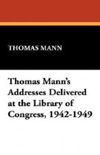 Thomas Mann's Addresses Delivered at the Library of Congress, 1942-1949