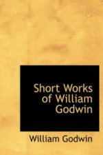 Short Works of William Godwin