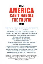 Vol. 1 America Can't Handle the Truth!