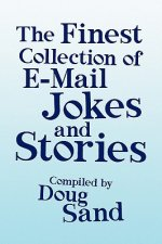 Finest Collection of E-mail Jokes and Stories