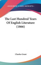 The Last Hundred Years Of English Literature (1866)