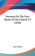 Sermons On The Four Marks Of The Church V2 (1830)