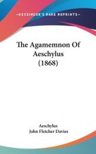 The Agamemnon Of Aeschylus (1868)